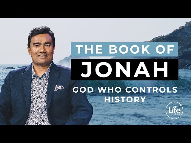 Jonah Part 5 - God Who Controls History | Rev Paul Jeyachandran