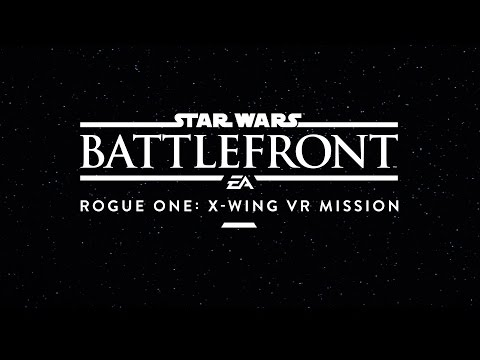 Star Wars Battlefront Rogue One: X-Wing VR Mission Release Date