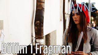 Anne 1. Bölüm Fragman