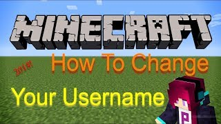 How To Change Your Minecraft Username 2018 Edition!