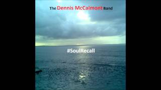 The Dennis McCalmont Band: Let The Spirit (Move You) #SoulRecall