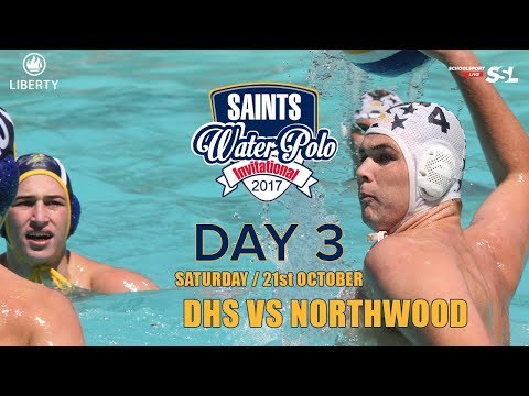DHS vs Northwood: Saints Waterpolo Invitational 21 October 2017 - Day 3