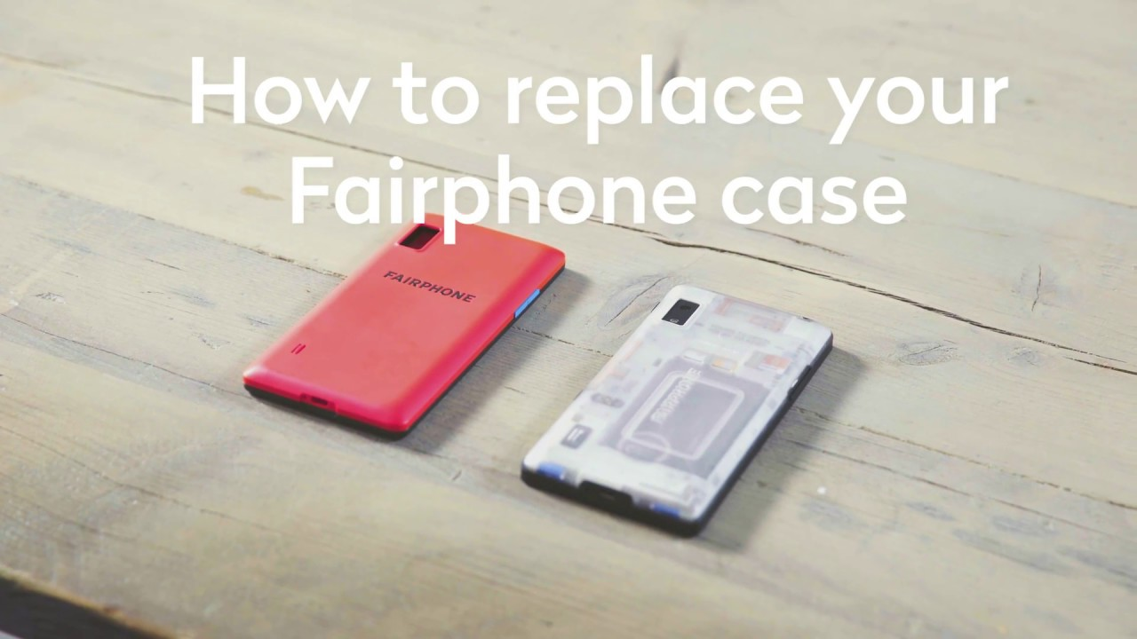 official photos 3f763 8a49d Changing the Fairphone 2 case