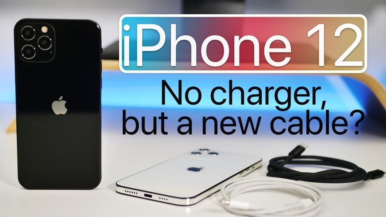 iPhone 12 xuất hiện mà vắng bóng củ sạc, cap sạc mới nâng cấp - liệu có phải sự thật?