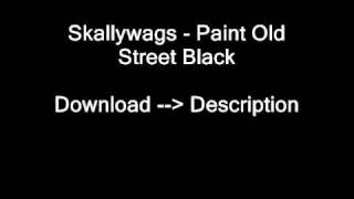 Skallywags - Paint Old Street Black [Download HQ] By Kakarshi