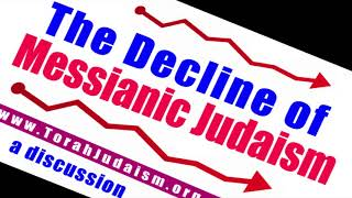 The Decline of Messianic Judaism