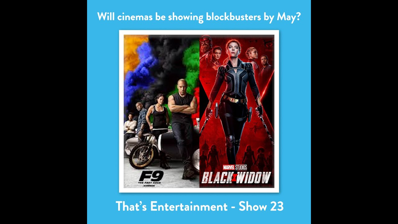 WILL CINEMAS BE SHOWING BLOCKBUSTERS BY MAY?