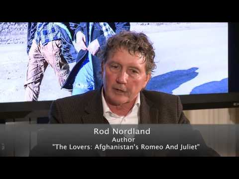 "Author Series: Rod Nordland's ""The Lovers: Afghanistan's Romeo & Juliet"""