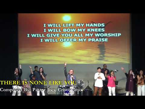 New Song: THERE IS NONE LIKE YOU - Pastor Joey Crisostomo