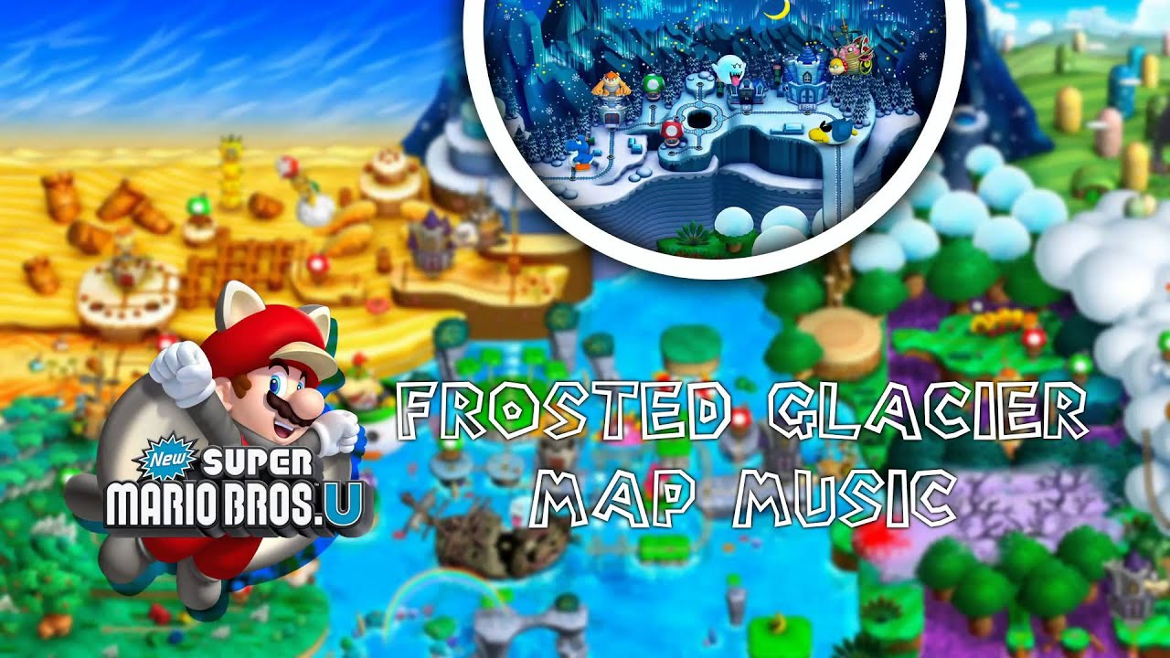 New super mario bros u frosted glacier map music youtube gumiabroncs