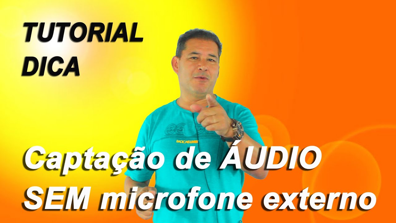 Captação de ÁUDIO sem microfone externo