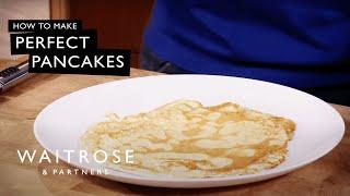 How to make perfect pancakes - Waitrose