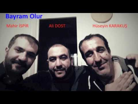 Hüseyin KARAKUŞ & Mahir İSPİR & Ali DOST /  Bayram Olur