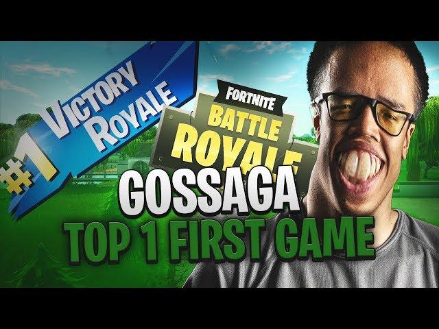 GOSSAGA TOP 1 FIRST GAME SUR FORTNITE