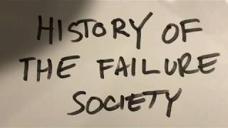 History of The Failure Society