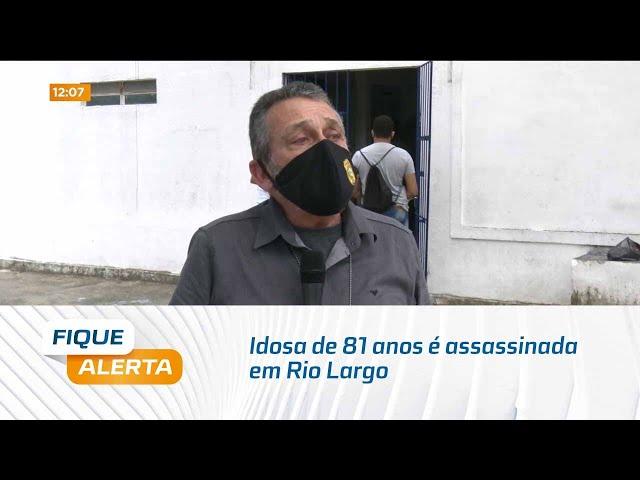 Idosa de 81 anos é assassinada em Rio Largo