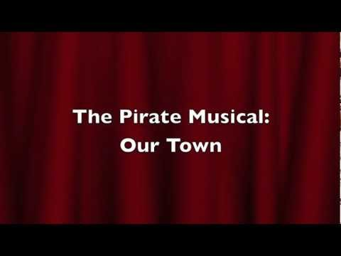 The Pirate Musical: Our Town