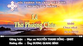 HTTL ĐÀ NẴNG - Chương trình thờ phượng Chúa - 26/04/2020