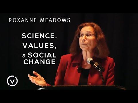 "Roxanne Meadows - ""Science, Values, & Social Change"""