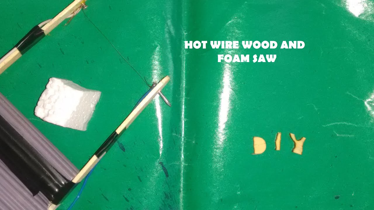 HOW TO MAKE A HOT WIRE FOAM AND WOOD CUTTER - YouTube