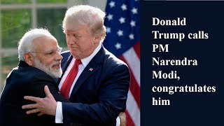 Donald Trump calls PM Narendra Modi, congratulates him on landslide victory