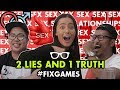 #FixGames: SEX & RELATIONSHIPS | 2 Lies 1 Truth Eps 1 (18+!)