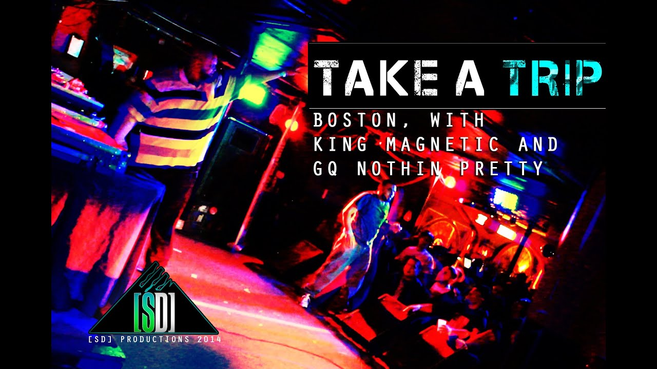 TAKE A TRIP - BOSTON WITH KING MAGNETIC AND GQ NOTHIN PRETTY / PART 1