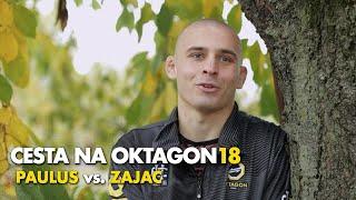 Cesta na OKTAGON 18: PAULUS vs. ZAJAC
