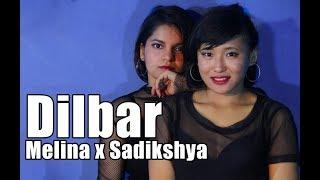 DILBAR | Neha Kakkar, Dhvani Bhanushali, Ikka | Melina & Sadikshya | Dance Cover