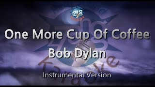 Bob Dylan-One More Cup Of Coffee (MR) (Karaoke Version) [ZZang KARAOKE]