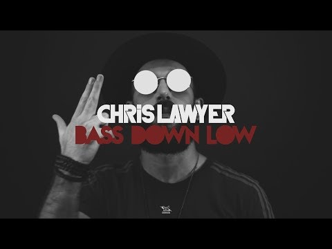 Chris Lawyer - Bass Down Low (Official Music Video)