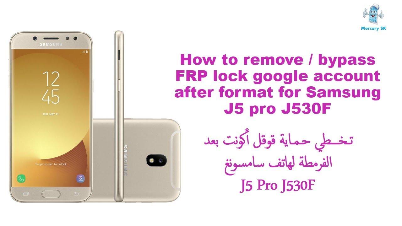 How To Remove Frp On Samsung J530f Samsung J5 Pro 2017 J530F