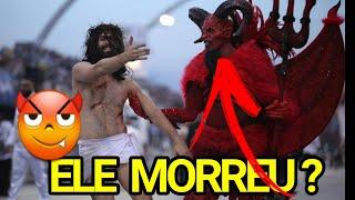 Homem que fez papel de Diabo vencendo Jesus morreu carbonizado? Saiba Mais