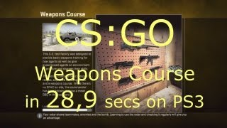 CS:GO Weapons Course in 28,9 secs on PS3