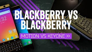 BlackBerry Motion vs KEYone: Buttons Make The BlackBerry
