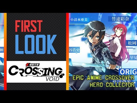 First Look - Crossing Void    Epic Anime Crossover Hero Collector   Android & IOS