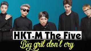 BIG GIRL DON'T CRY - Nhóm HKT-M The Five [Chương trình HỘI NGỘ SAO NHÍ]