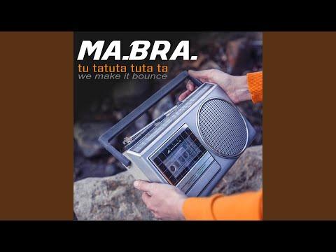 Tu Tatu Tatuta Ta (Ma.Bra. Extended Mix)