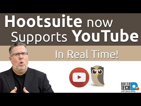 Hootsuite Now Supports YouTube