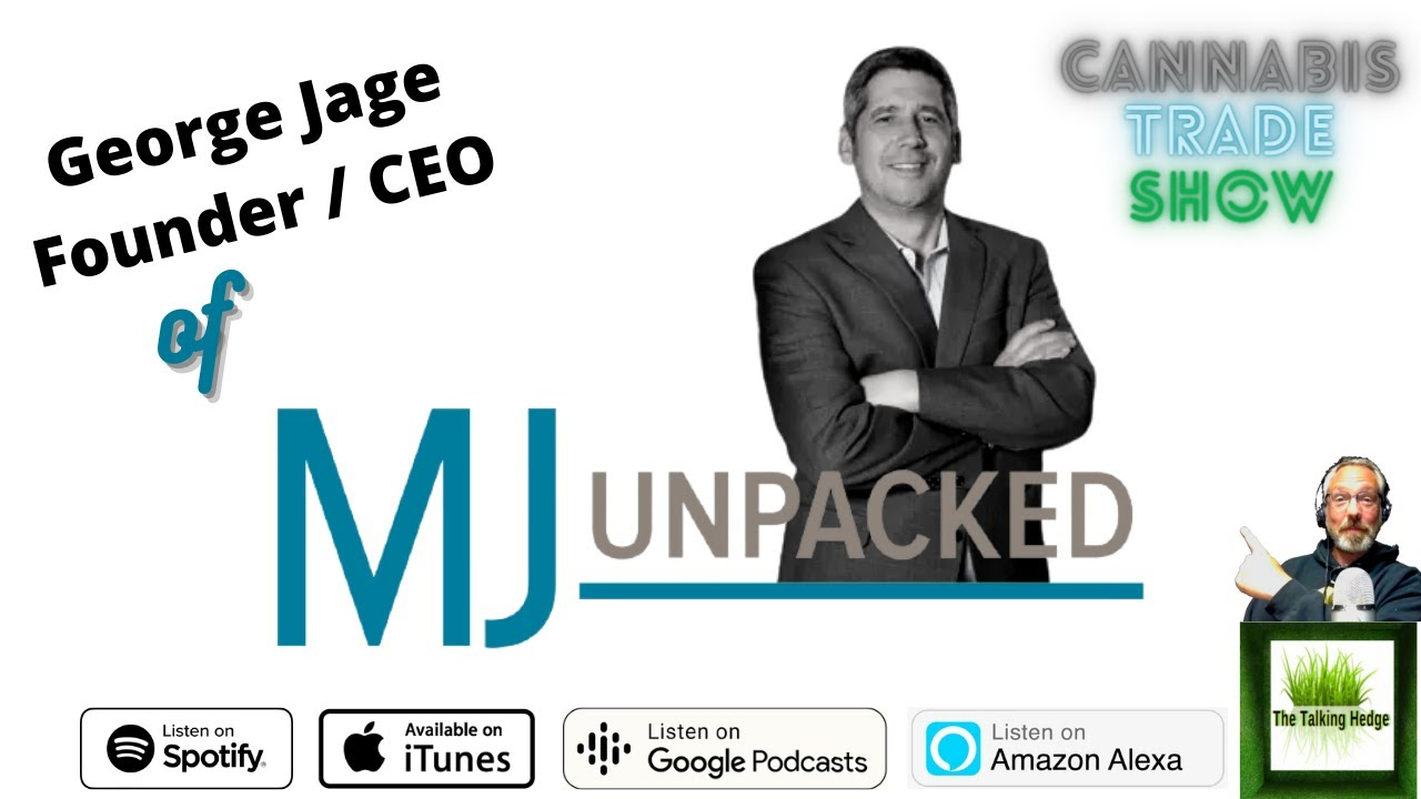 MJ Unpacked, The Cannabis Trade Show's CEO George Jage