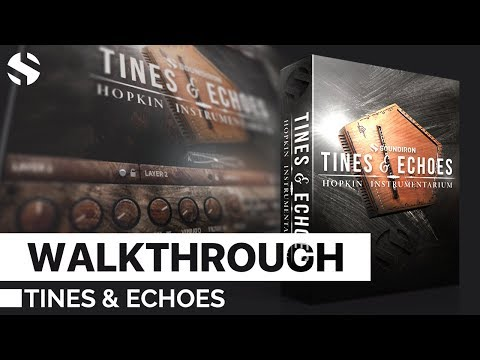 Hopkin Instrumentarium: Tines & Echoes by Soundiron Walkthrough