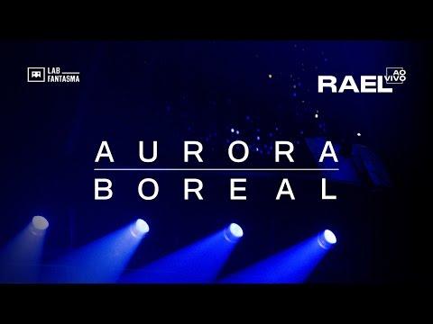Rael - Aurora Boreal (Ao Vivo em SP)