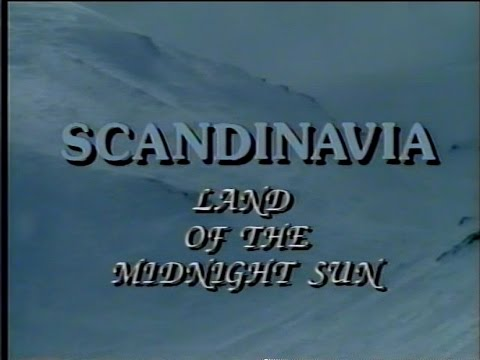 Scandinavia: Land of the Midnight Sun (1990)