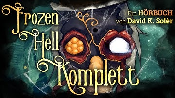 FROZEN HELL (KOMPETT) // Thriller Abenteuer Steampunk Hörbuch