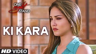 Ki Kara HD Video Song - One Night Stand -  Sunny Leone