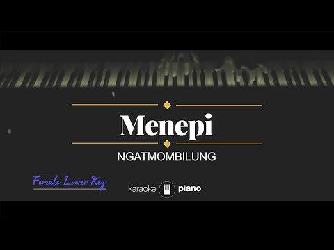 menepi-(female-lower-key)-ngatmombilung-(karaoke-piano)