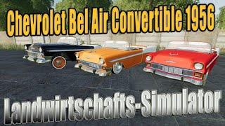 "[""Farming"", ""Simulator"", ""LS19"", ""Modvorstellung"", ""Landwirtschafts-Simulator"", ""Chevrolet Bel Air"", ""CHEVROLET BEL AIR CONVERTIBLE 1956"", ""LS19 Modvorstellung Landwirtschafts-Simulator :Chevrolet Bel Air Convertible 1956""]"