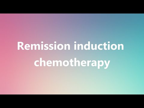 Remission induction chemotherapy – Medical Definition and Pronunciation