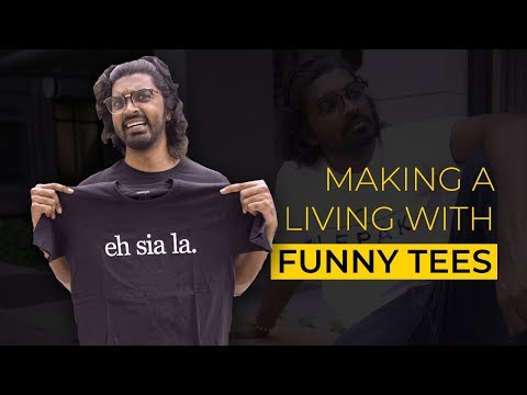 Earning A Living Selling Funny Tees