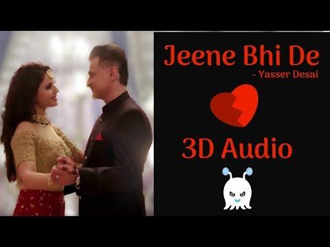 Jeene Bhi De | Yasser Desai | 3D Audio | Surround Sound | Use Headphones 👾